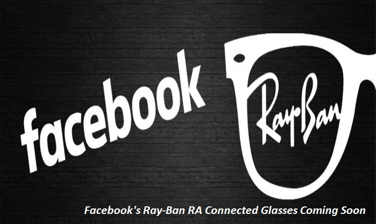 Facebook's Ray-Ban RA Connected