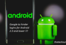 Google to hinder logins for Android
