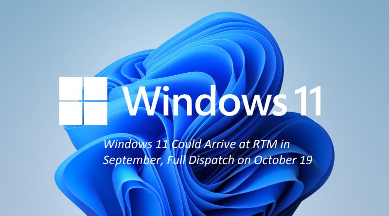 Windows 11 Could Arrive at RTM