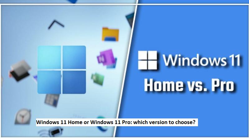 Windows 11 and Windows 11 Pro