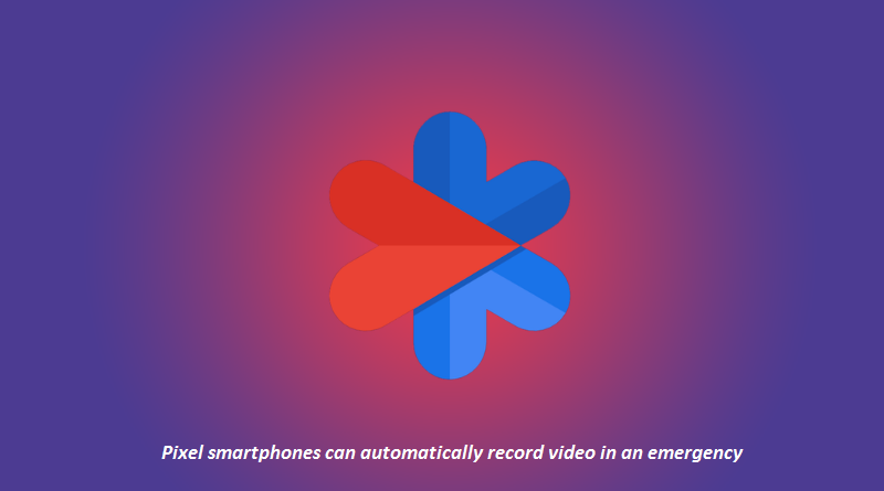 Pixel smartphones automatically record video